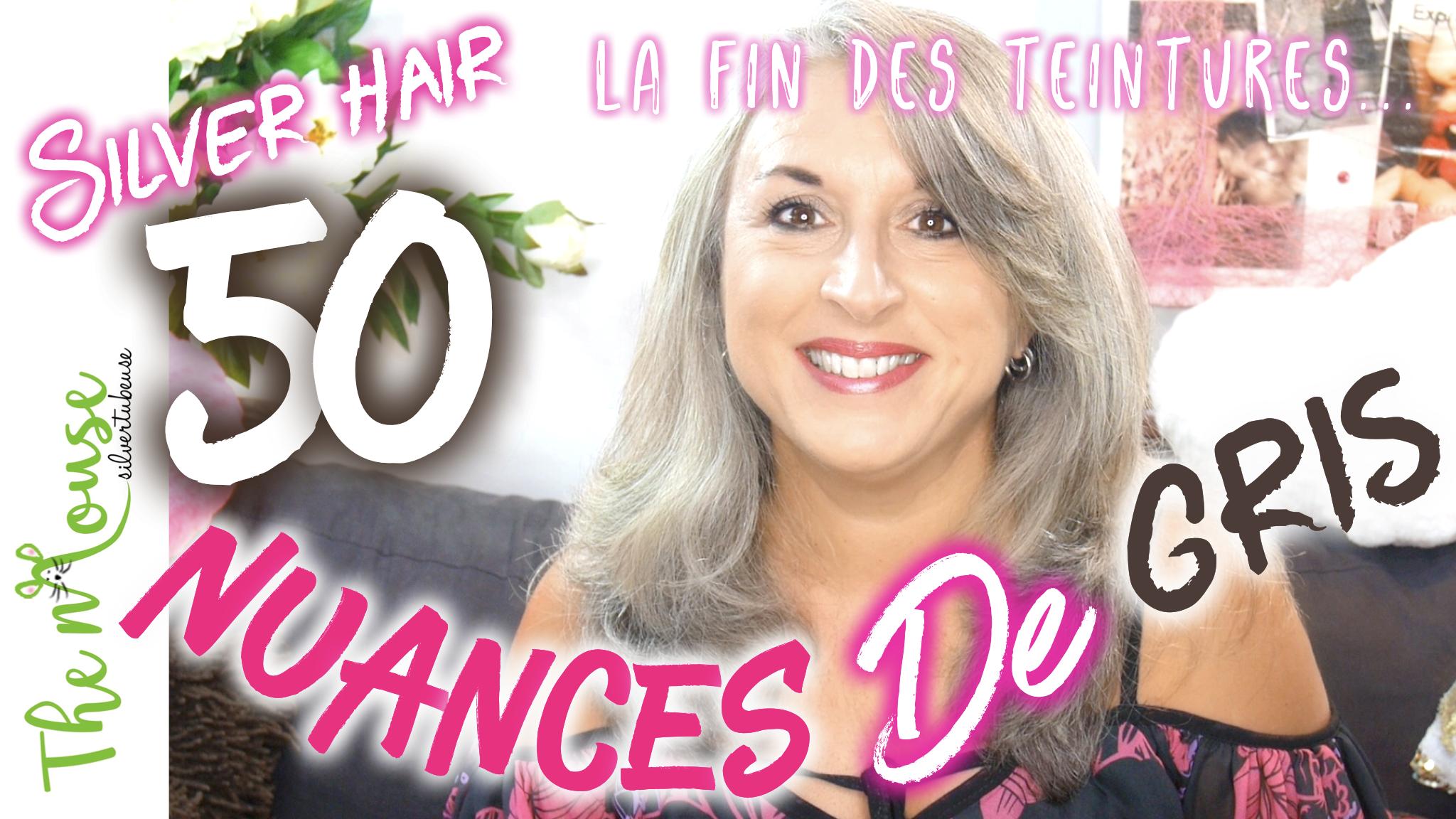 50 NUANCES DE CHEVEUX GRIS (SILVER HAIR)