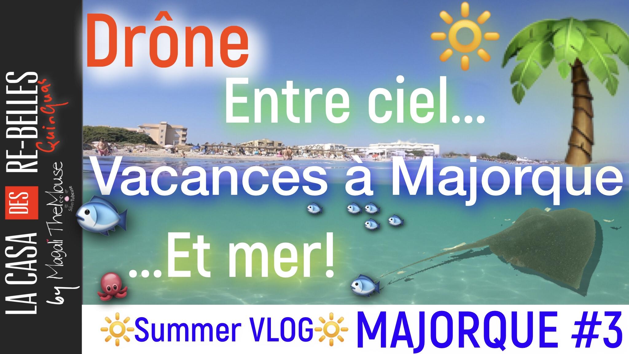 Voyage à Majorque… jour 3: le look, vues du ciel et de la mer