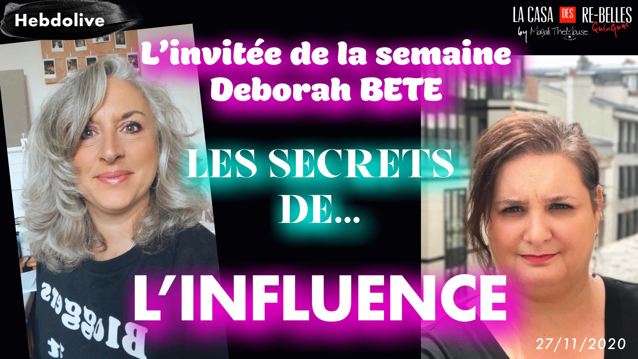 Tous les secrets de l'influence avec mon invitée Deborah BÊTE